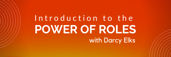 Introduction to the Power of Roles Webinar