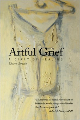 Artful Grief:  A Diary of Healing