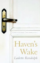 """Haven's Wake"" by Ladette Randolph"