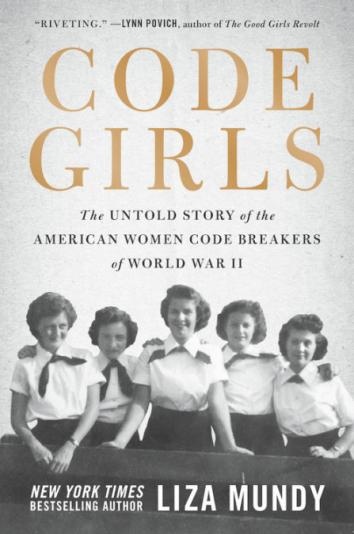 Code Girls: The Untold Story of the American Female Code Breakers of WWII - by author Liza Mundy