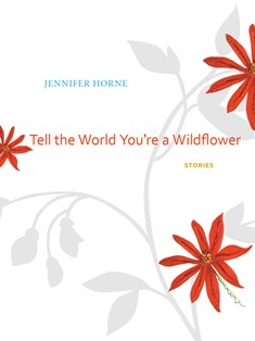 Tell the World You're a Wildflower