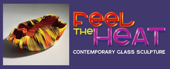 Feel the Heat: Contemporary Glass Sculpture