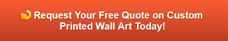 Free quote on custom printed wall art in Los Angeles CA