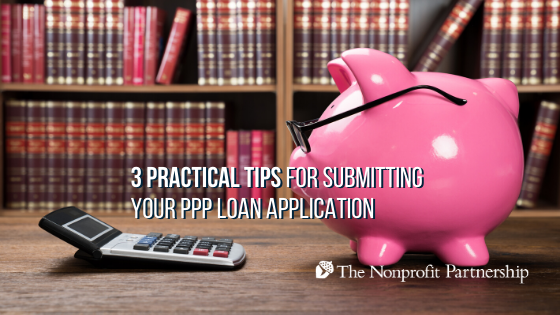3 Practical Tips for Submitting Your PPP Loan Application