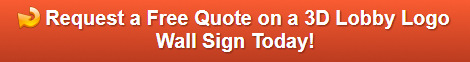Free quote on 3D Lobby Logo Wall Signs