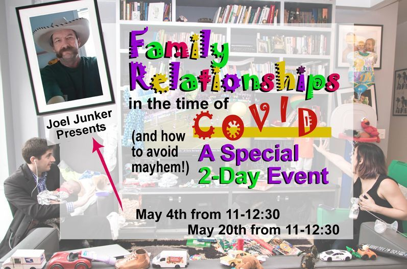 Family Relationships in the Time of Covid (and how to avoid mayhem!)