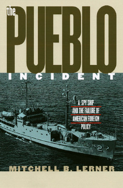 The Pueblo Incident by Mitchell Lerner