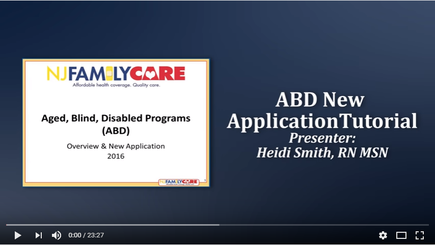 Webinar - Aged, Blind, Disabled Medicaid Application Tutorial (Also known as NJ Family Care). This video will walk you through the new application process for the Aged, Blind, and Disabled Programs.
