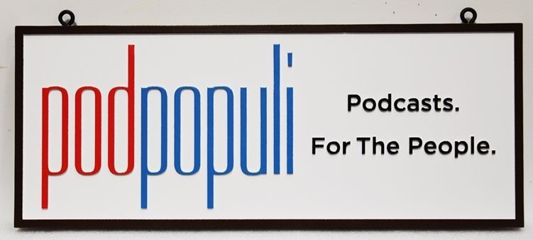 """SA28831 - Carved 2.5-DHDU Sign for """"Podpopuli Podcasts"""""""