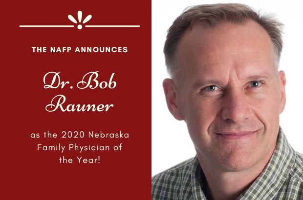 ROBERT RAUNER, MD, FROM LINCOLN, NEBRASKA NAMED THE 2020 NEBRASKA FAMILY PHYSICIAN OF THE YEAR