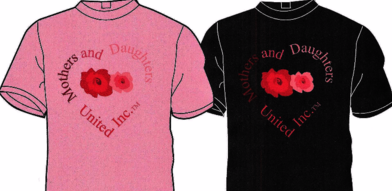 Mothers and Daughters United, Inc. Adult T-shirt  $12.00 for (Small, Medium, Large, X-Large, XX Large, XXX Large)