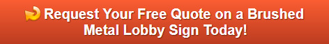 Free quote on brushed metal lobby signs in Santa Ana CA