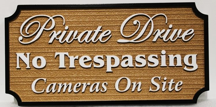 "KA20736 - Carved 2.5-D Sandblasted Wood Grain HDU Sign ""Private Drive - No Trespassing - Cameras On Site"""