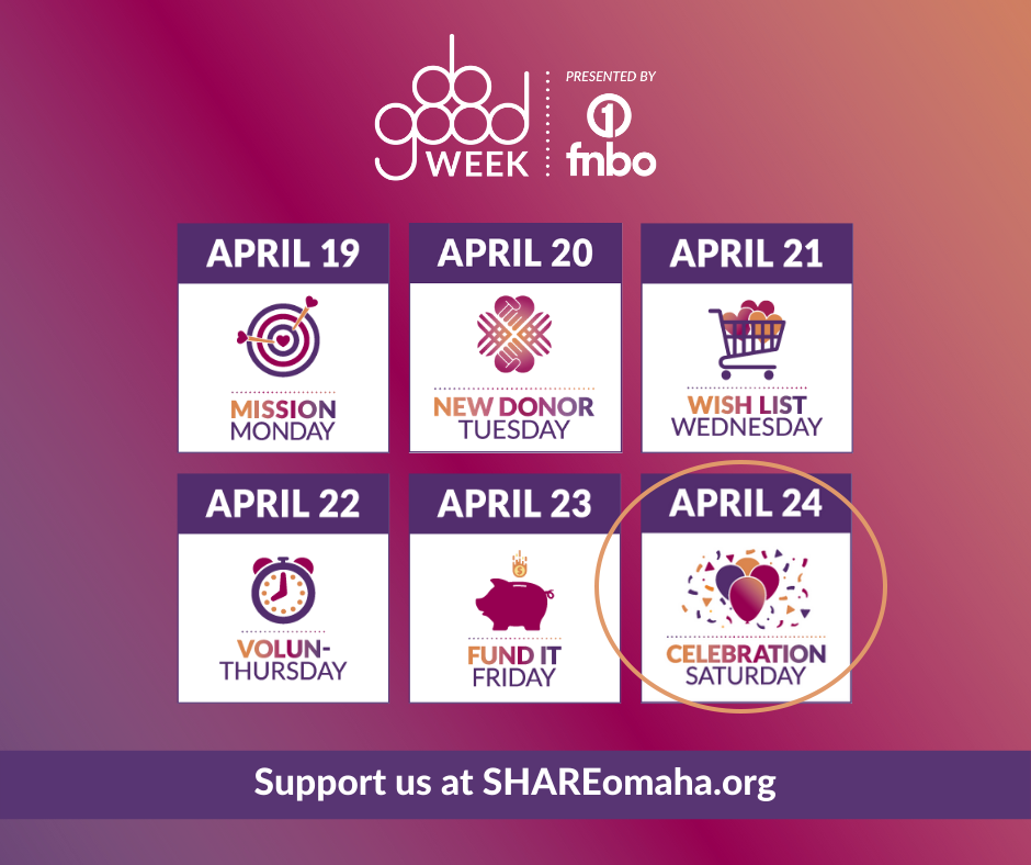 SHARE Omaha Do Good Week: Celebration Saturday
