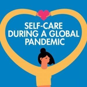 Self Care During a Pandemic