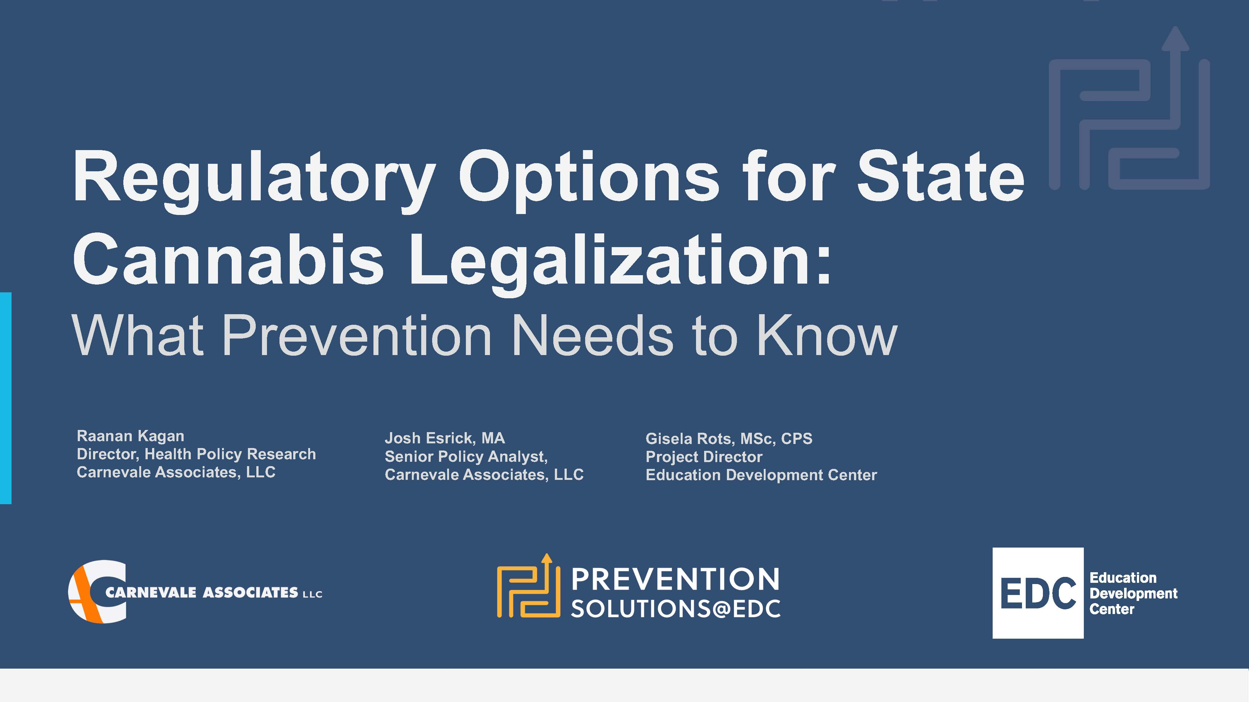 Regulatory Options for State Cannabis Legalization: What Prevention Needs to Know