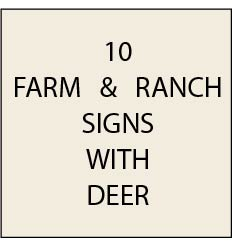O24550 - Ranch & Farm Signs, with Deer