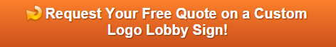Free quote on logo lobby signs for Orange County and Los Angeles County