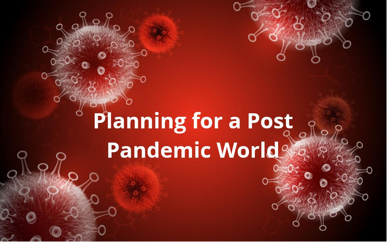 Planning for a Post Pandemic World