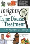 Insights into Lyme Disease Treatment: 13 Lyme-Literate Health Care Practitioners Share Their Healing Strategies, By Connie Strasheim