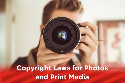 Copyright Laws for Photos and Print Media