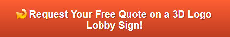 Free quote on 3D Logo Lobby Signs | Orange County CA