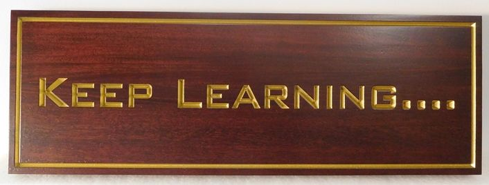 """N23412 - Stained Carved Engraved African Mahogany Wall Plaque  """"Keep Learning..."""", Gold-Leaf Gilded."""