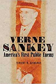 .......Verne Sankey America's First Public Enemy