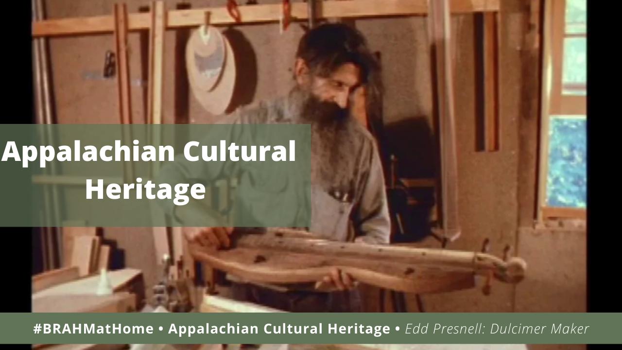 Program Watch Party - Appalachian Cultural Heritage featuring Edd Presnell: Dulcimer Maker (1973)