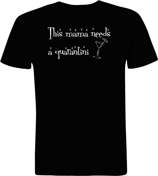 This mama needs a quarantini - Black T-shirt