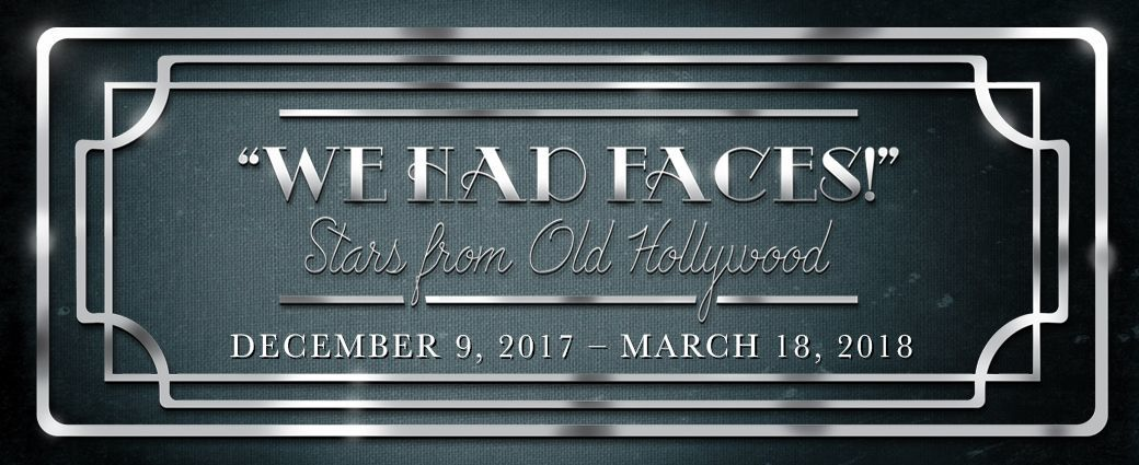 """""""We Had Faces!"""" Stars from Old Hollywood"""