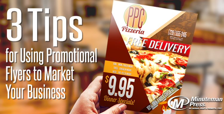 3 Tips for Using Promotional Flyers to Market Your Business