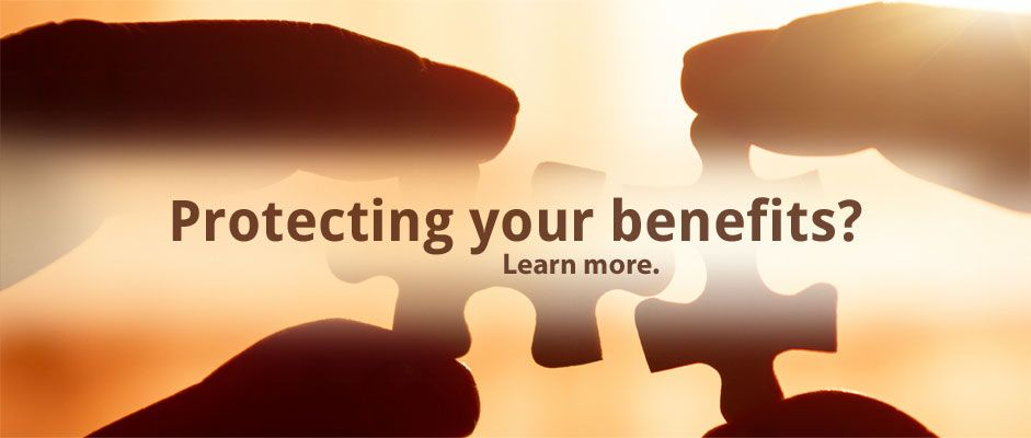 Protecting your Benefits