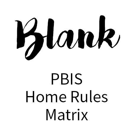 BLANK - PBIS Home Rules Matrix