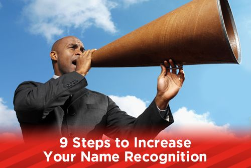 9 Steps to Increase Your Name Recognition