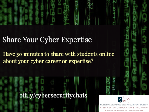 Are you interested in sharing your Cyber Expertise with K-12 students in a virtual setting?