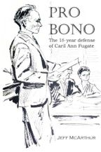 """""""Pro Bono: The 18-year Defense of  Caril Ann Fugate"""" by Jeff McArthur"""