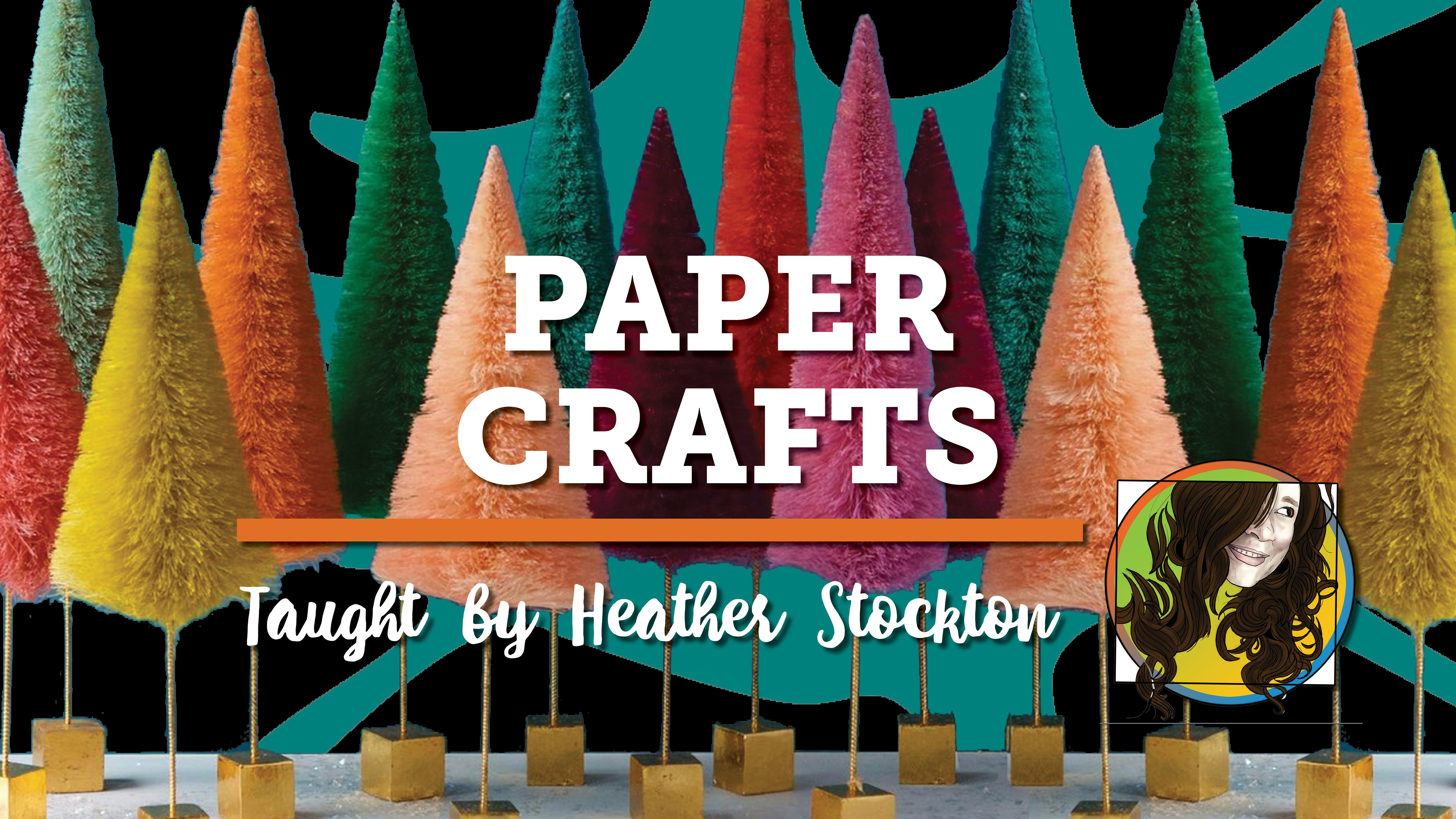 Holiday Class: Paper Crafts