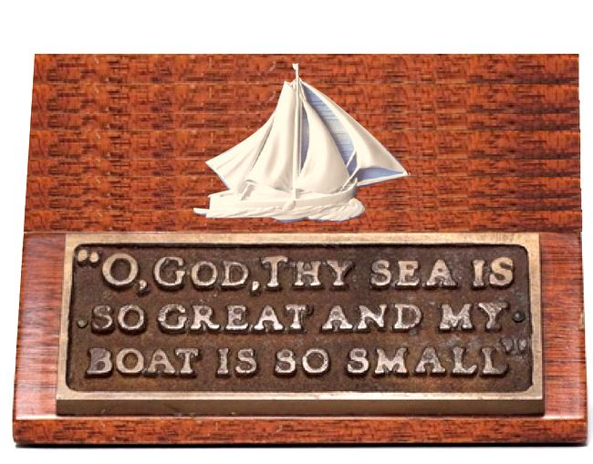 "YP-5300 - Engraved Plaque featuring Quote ""O God, Thy Sea is so Great and My Boat is so Small"",  Bronze Plate on Mahogany Wood"