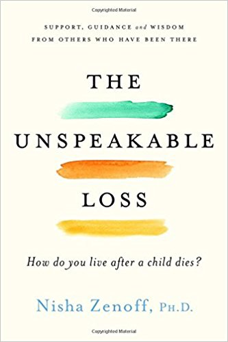Unspeakable Loss, The:  How Do You Live After a Child Dies?