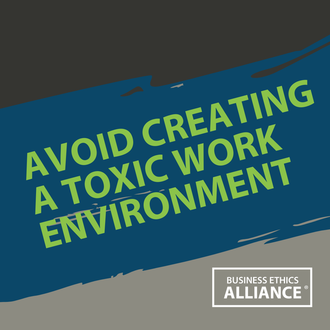 Avoid Creating a Toxic Work Environment