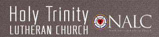 Holy Trinity Lutheran Church: Knowing, Loving and Sharing Christ