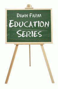 Dawn Farm Education Series