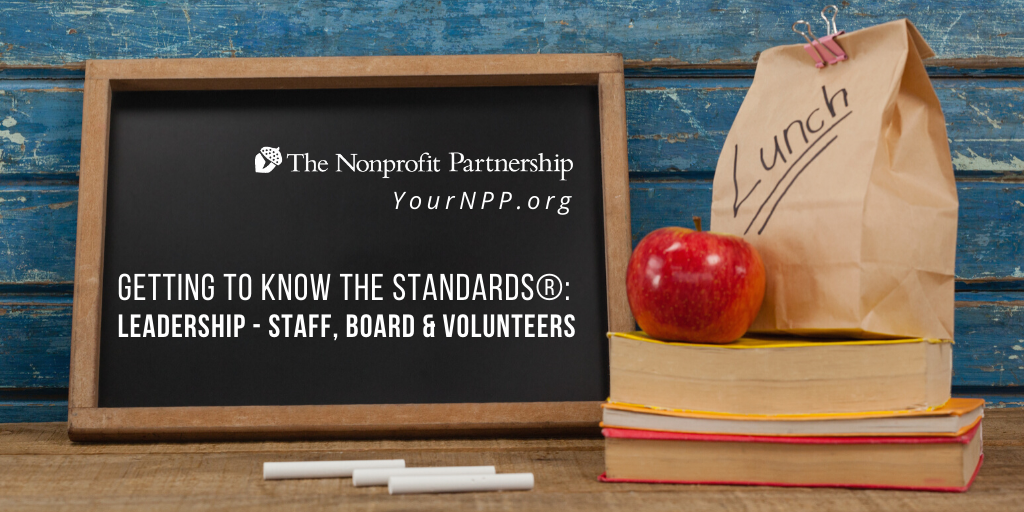 Getting to Know the Standards® - Series: Leadership - Staff, Board and Volunteers