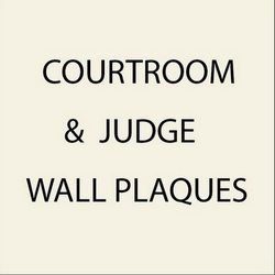 3. Signs and Wall Plaques for Courtrooms and Judge Chambers