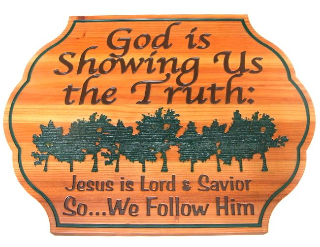 "D13151 - Carved Cedar Wood Sign with Engraved Text ""God is Showing Us the Truth,"" with Engraved Forest of Trees"