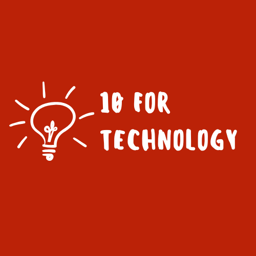 10 for Technology