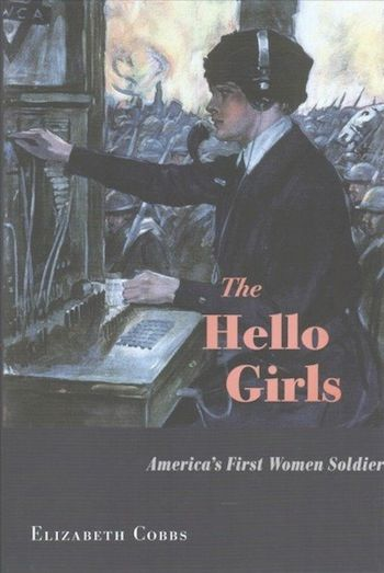 'The Hello Girls' Chronicles The Women Who Fought For America — And For Recognition