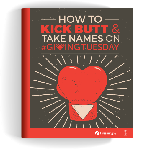 Kick Butt & Take Names on #GivingTuesday