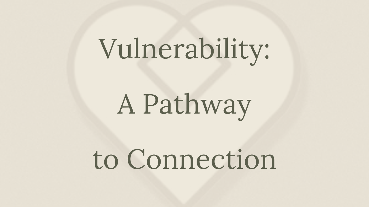 "Mental Health Minute: ""Vulnerability: A Pathway to Connection"""